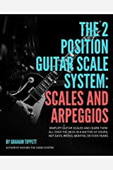 The Two Position Guitar Scale System: Scales and Arpeggios Paperback