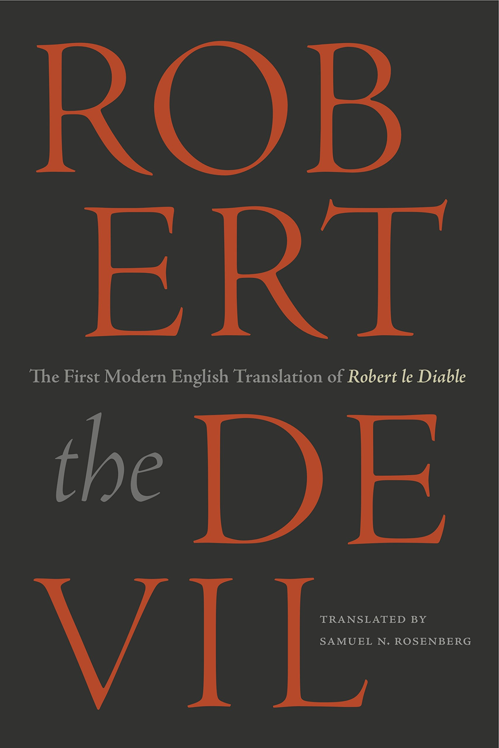 Robert The Devil  The First Modern English Translation Of Robert Le Diable An Anonymous French Romance Of The Thirteenth Century  English Edition