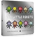 Ten Little Robots Board Book