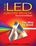 The LED Grow Book: Second Edition: The Way To Grow (English Edition)