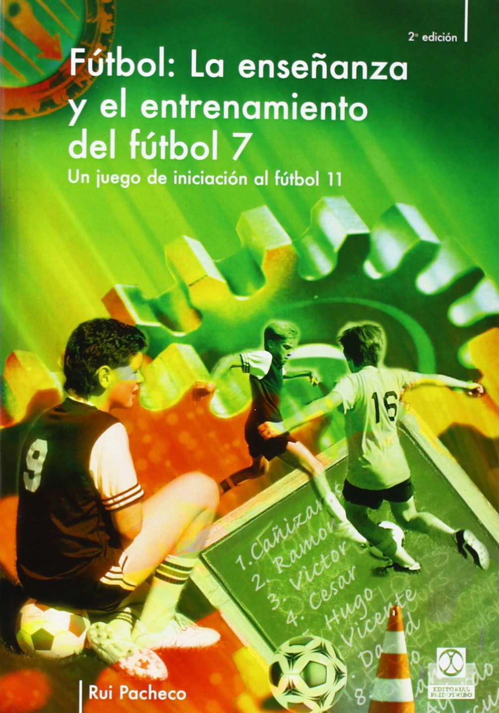 ENSEÑANZA Y ENTRENAMIENTO DEL FÚTBOL 7. Un juego de iniciación al fútbol 11, LA (Deportes) Tapa blanda – 14 jun 2007 Rui Pacheco Paidotribo 8480196963 Soccer