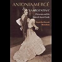 "Antonia Mercé, ""LaArgentina"": Flamenco and the Spanish Avant"