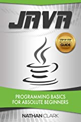 Java: Programming Basics for Absolute Beginners (Step-By-Step Java Book 1) Kindle Edition
