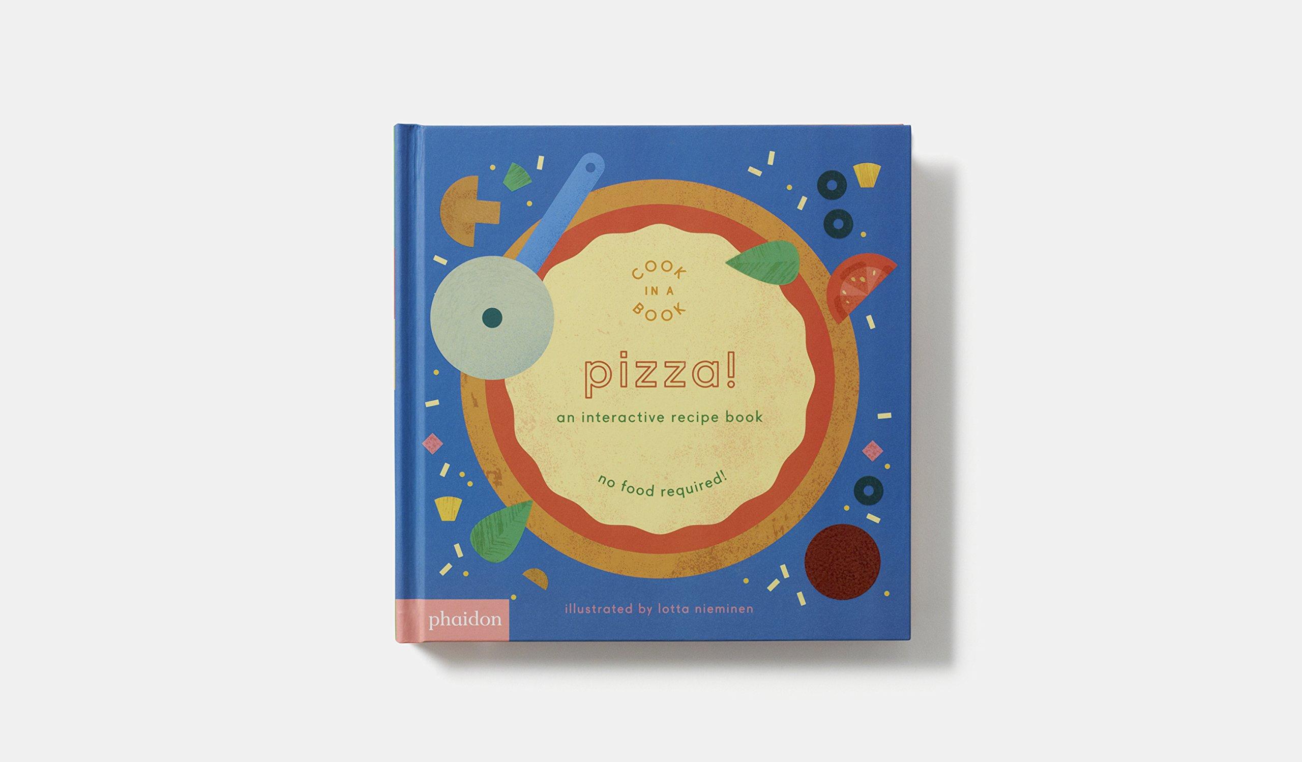 Pizza!: An Interactive Recipe Book (Cook In A Book): Lotta