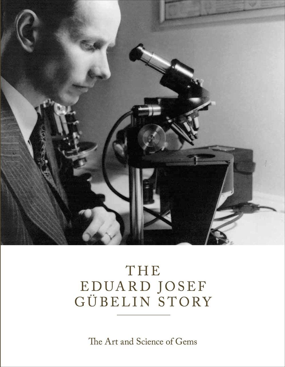 The Eduard Josef Gübelin Story: The Art and Science of Gems PDF