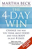 The 4-Day Win: Change the way you think about food and your body in just 4 days