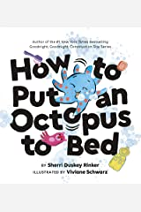 How to Put an Octopus to Bed: (Going to Bed Book, Read-Aloud Bedtime Book for Kids) Kindle Edition