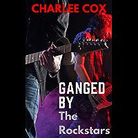 Ganged by the Rockstars (A Reverse Harem - MMMF Menage Novella) (English Edition)