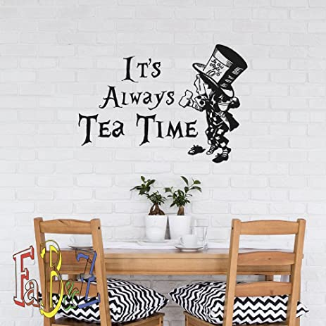 Alice In Wonderland Wall Decal Quote Mad Hatter Itu0027s Always Tea Time Decals  Vinyl Stickers Tea