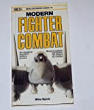 An Illustrated Guide to Modern Fighter Combat (Arco Military Book)
