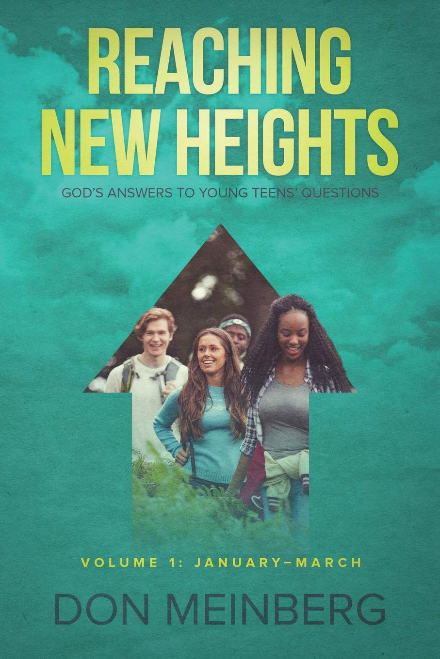 Amazon.com: Reaching New Heights: God's Answers to Young Teens' Questions Volume  1: January-March (9781632962478): Don Meinberg: Books