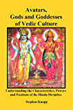 Avatars, Gods and Goddesses of Vedic Culture: Understanding the Characteristics, Powers, Positions, and Legends of the Hindu Divinities (English Edition)