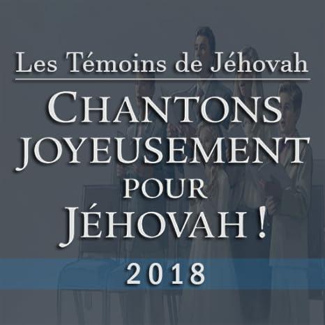 DES CANTIQUES DE TEMOINS JEHOVAH TÉLÉCHARGER LES