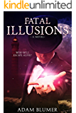 Fatal Illusions - Four women ... murdered. All it took was rope and his bare hands.