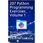 207 Python Programming Exercises Volume 1: Become a Pro Python Developer