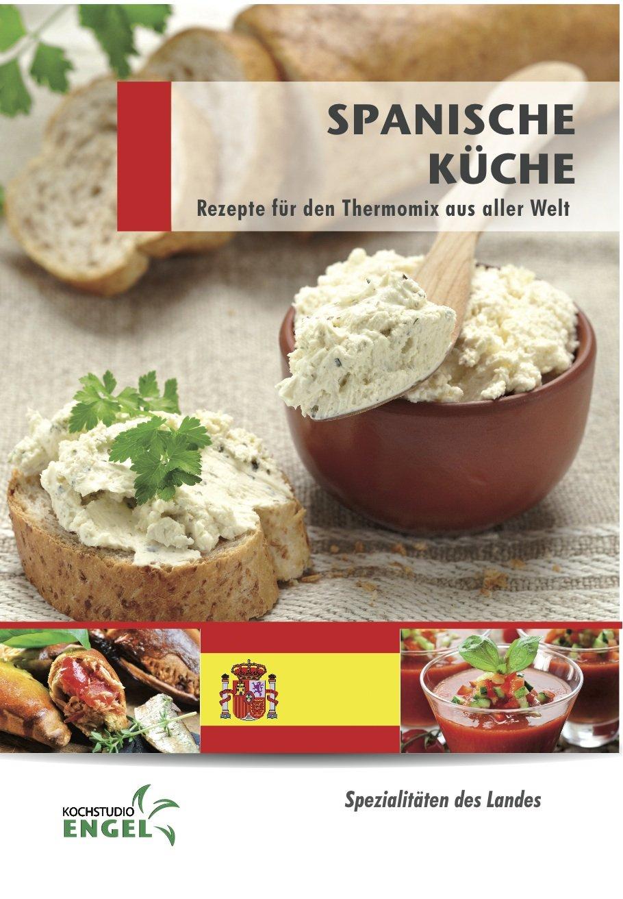 Spanische Küche: Rezepte für den Thermomix aus aller Welt ...