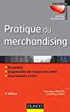 Pratique du merchandising - 3e édition (Marketing - Communication)
