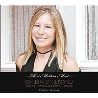 What Matters Most : Barbra Streisand Sings the Lyrics of Alan and Marilyn Bergman (Deluxe)