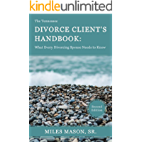 The Tennessee Divorce Client's Handbook: What Every Divorcing Spouse Needs to Know