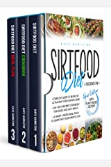 """Sirtfood Diet: 3 Books in 1: Complete Guide To Burn Fat Activating Your """"Skinny Gene""""+ 200 Tasty Recipes Cookbook For Quick and Easy Meals + A Smart 4 Weeks Meal Plan To Jumpstart Your Weight Loss. Kindle Edition"""