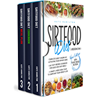 """Sirtfood Diet: 3 Books in 1: Complete Guide To Burn Fat Activating Your """"Skinny Gene""""+ 200 Tasty Recipes Cookbook For…"""