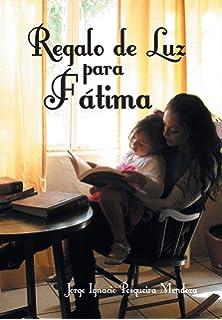 Regalo de Luz Para Fatima (Spanish Edition)