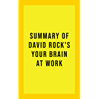 Summary of David Rock's Your Brain at Work (English Edition)