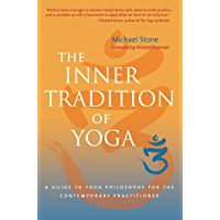 The Inner Tradition of Yoga: A Guide to Yoga Philosophy for the Contemporary Practitioner