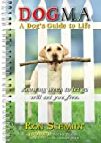 Dogma: A Dog's Guide to Life 2018 Engagement Calendar (CW0221)