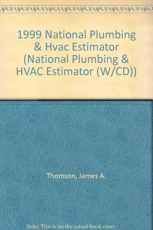 1999 national plumbing hvac estimator national plumbing hvac estimator wcd james a thomson 9781572180635 amazoncom books - Hvac Estimator