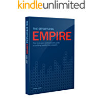 The Effortless Empire. The time-poor professionals guide to building wealth from property (2017)