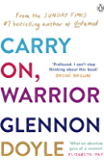 Carry On, Warrior: From Glennon Doyle, the #1 bestselling author of Untamed