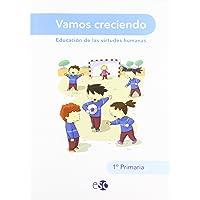 Vamos Creciendo. Educación De Las Virtudes Humanas. EP 1
