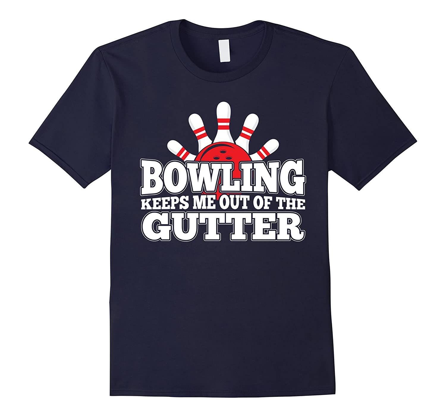 Bowling Keeps Me Out Of The Gutter Funny Tshirt-T-Shirt