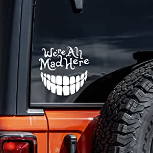 Cheshire Cat Alice We're All Mad Here Wonderland Decal Vinyl Sticker Cars Trucks Vans Walls Laptop | White 5.5""
