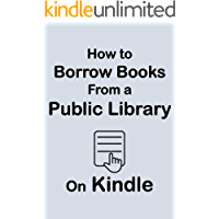 How to Borrow Books from A Public Library on Kindle: Complete Step-by-Step Guide with Screenshots on How to Borrow…