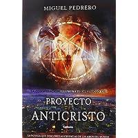 Proyecto Anticristo: La conspiración Illuminati en el siglo