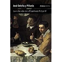 La mala vida en la España de Felipe IV (El libro de bolsillo - Historia)