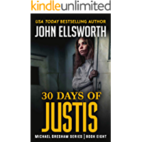 30 Days of Justis (Michael Gresham Legal Thrillers Book 8)