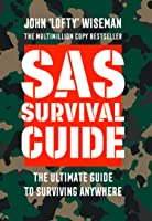 SAS Survival Guide: How To Survive In The Wild On