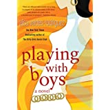 Playing with Boys: A Novel