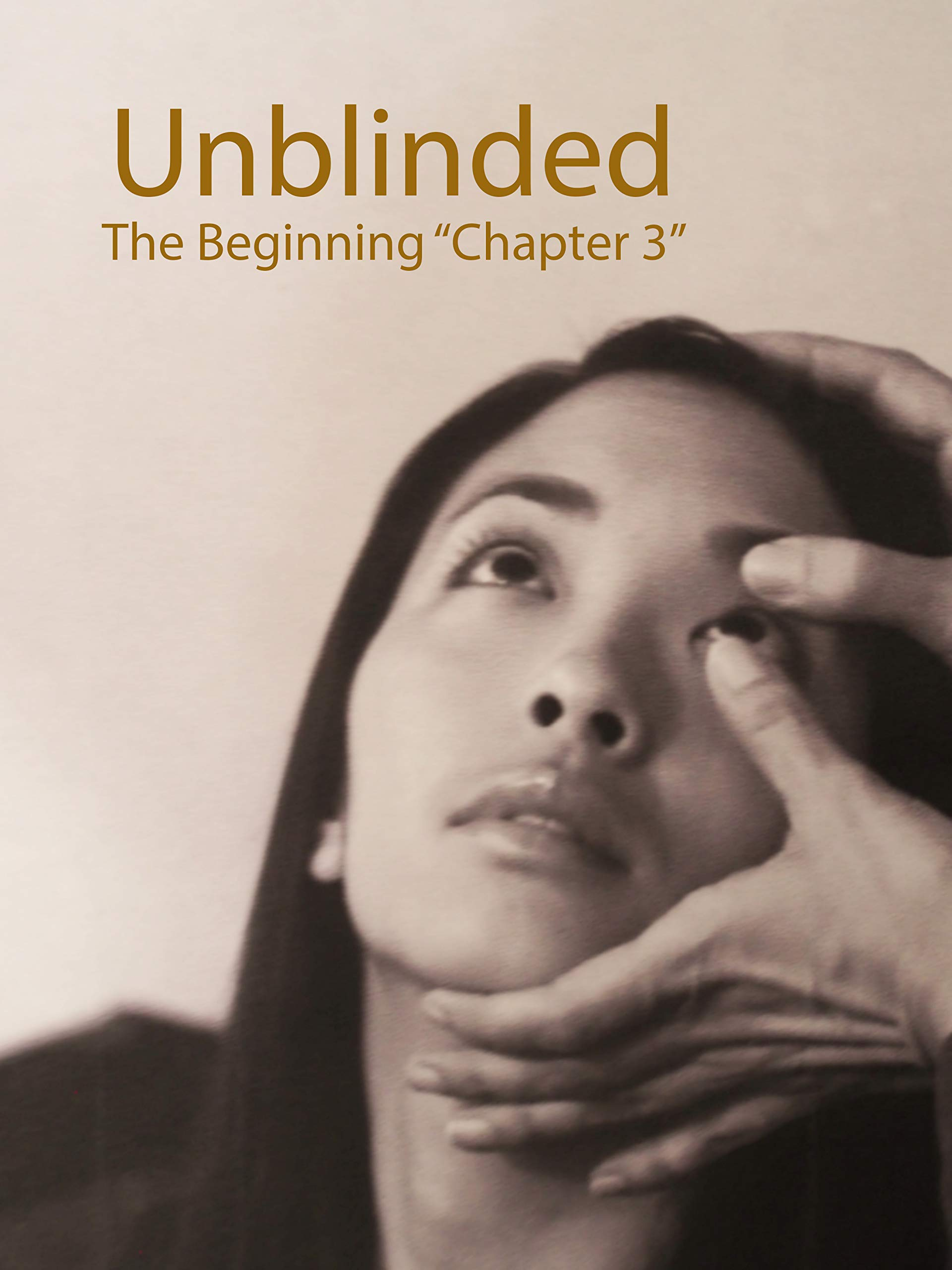 """Unblinded The Beginning """"Chapter 3"""""""