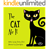 The Cat Ate It: The story of a sneaky cat with a laugh-out-loud surprise at the end