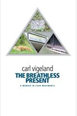 The Breathless Present: A Memoir in Four Movements Kindle Edition