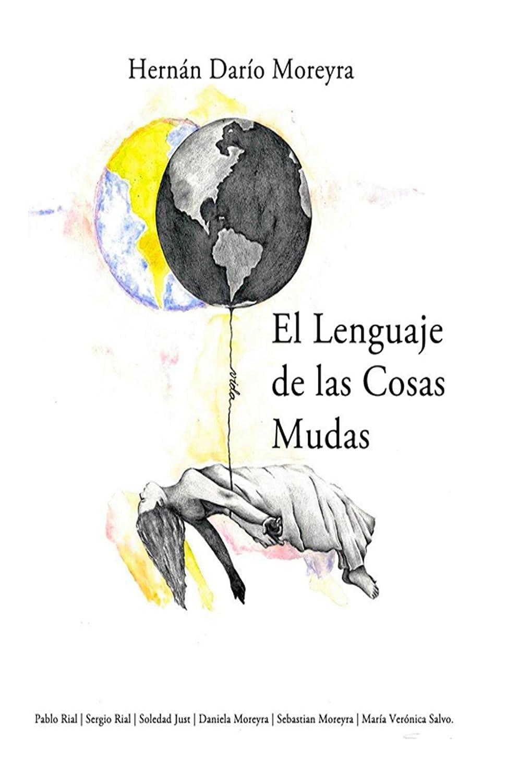 El lenguaje de las cosas mudas eBook: Moreyra, Hernán: Amazon.es ...