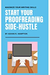 Start Your Proofreading Side-Hustle: Maximize Your Writing Skills Kindle Edition