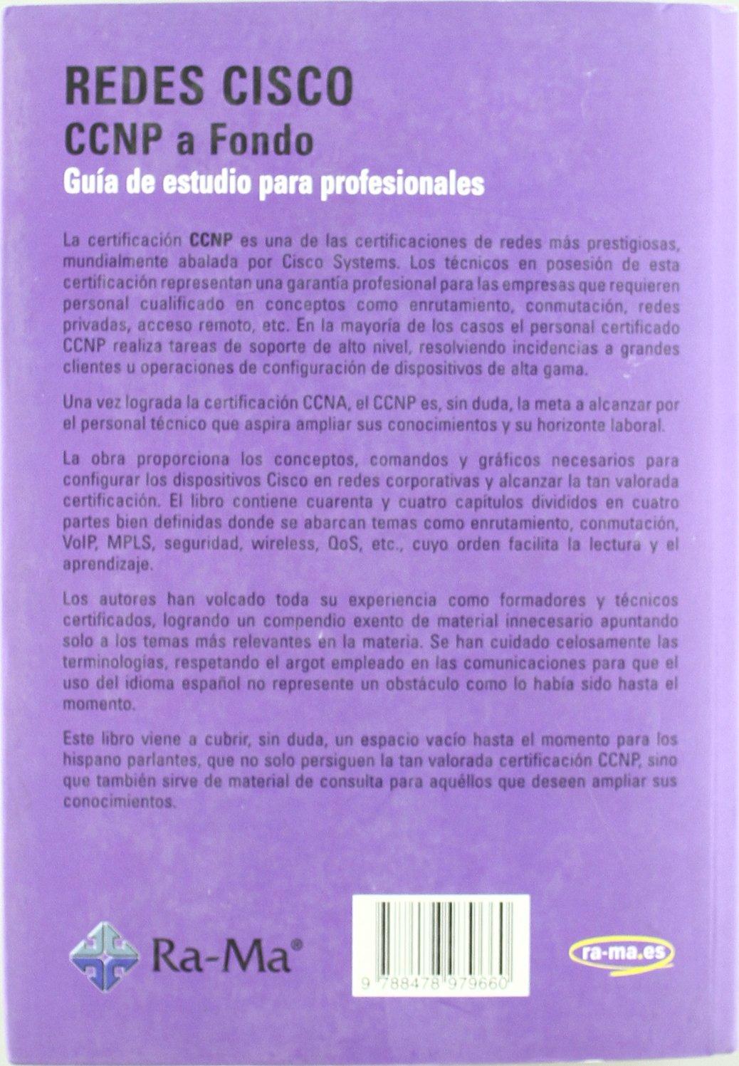 Redes CISCO. CCNP a fondo. Guía de estudio para profesionales Tapa blanda – 14 abr 2010 Ernesto Ariganello ANTONIO GARCIA TOME 8478979662 Estilos De Vida Digital