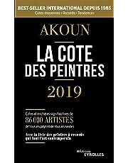 La cote des peintres 2019: Best-seller international depuis 1985. Cotes moyennes - Records - Tendances