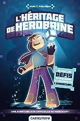 Une aventure Minecraft non officielle : L'Héritage de Herobrine (French Edition) Paperback