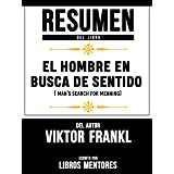 Resumen Del Libro El Hombre En Busca De Sentido (Man's Search For Meaning) Del Autor Viktor Frankl - Escrito Por Libros Mento